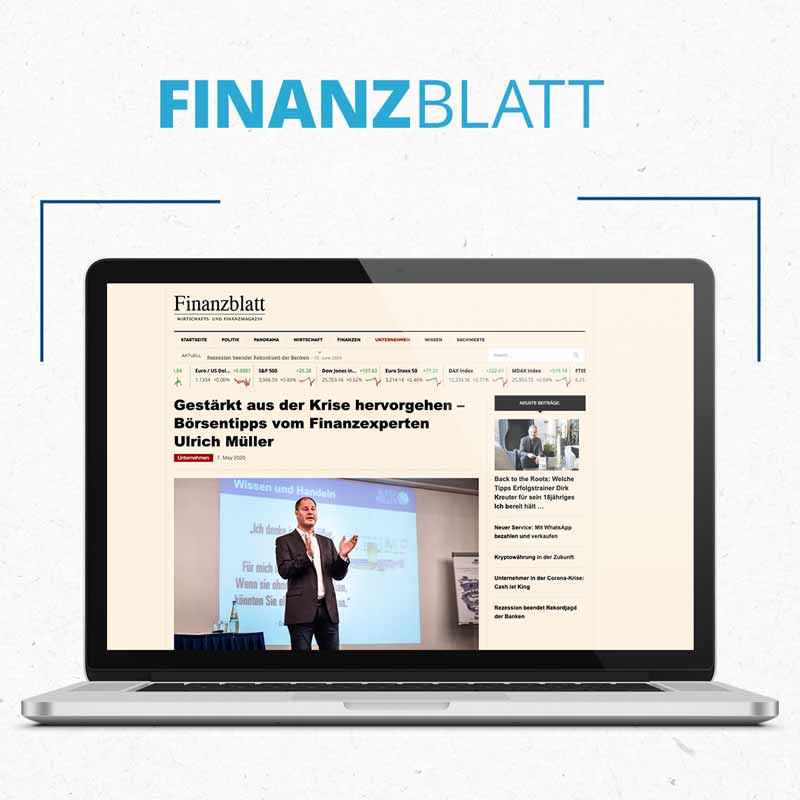 Finanzblatt - Gestärkt aus der Krise hervorgehen – Börsentipps vom Finanzexperten Ulrich Müller
